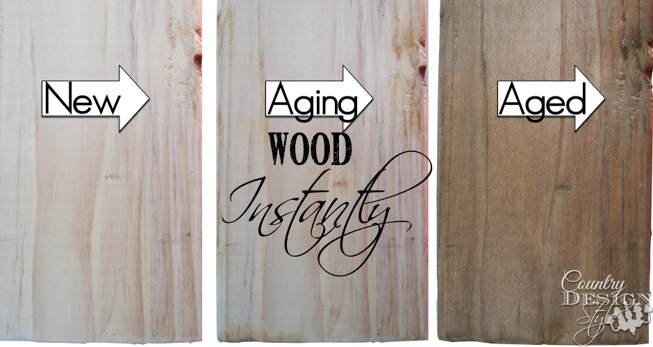 Aging Wood Instantly | Country Design Style | countrydesignstyle.com