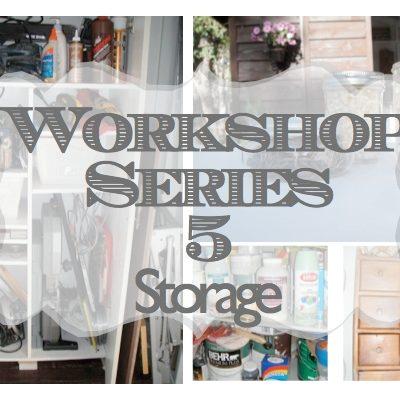 Workshop Series 5 Storage