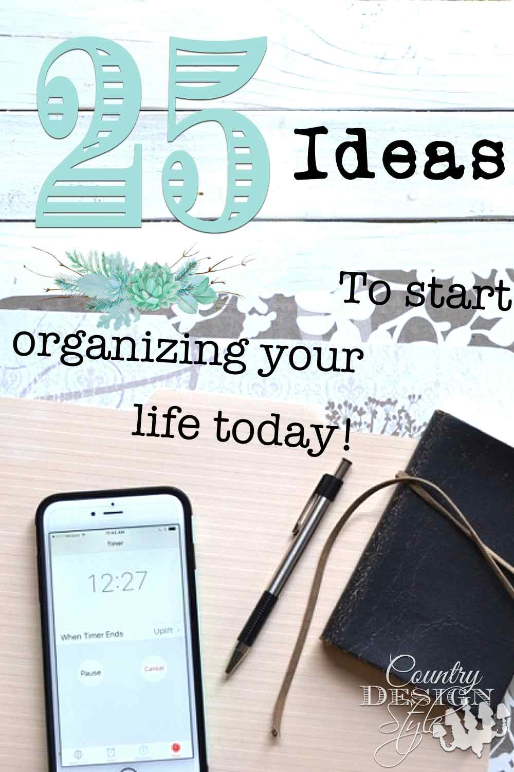 25 things to start Organizing today Pin   Country Design Style   countrydesignstyle.com