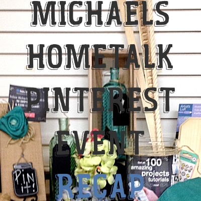 Michaels Hometalk Pinterest Event Recap