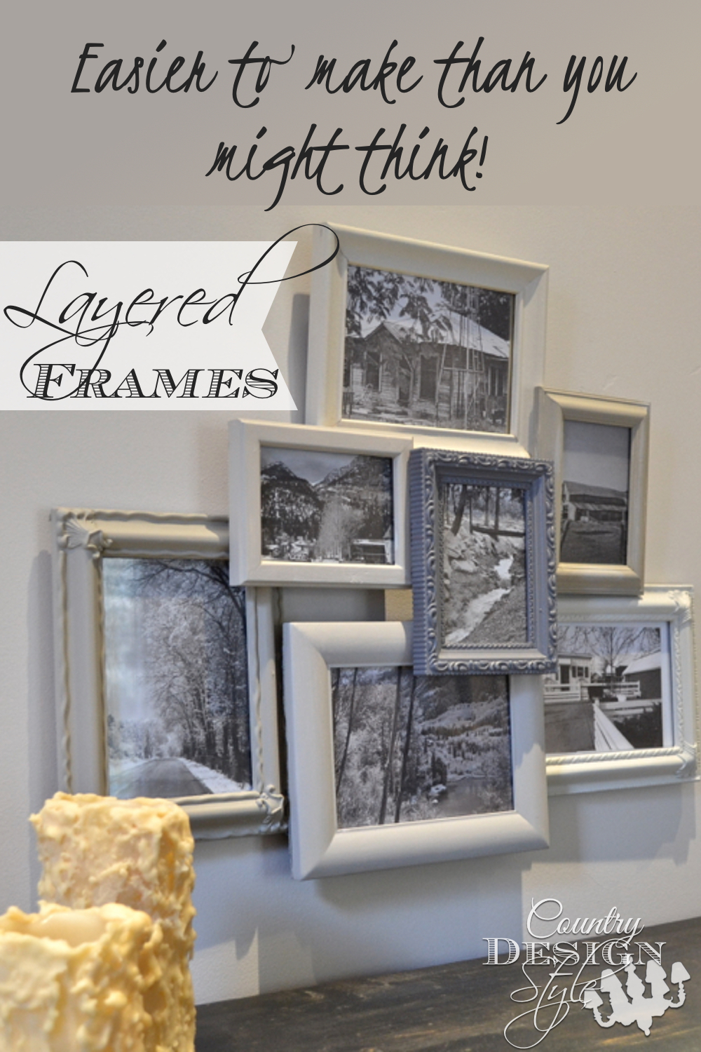 Gallery collection with layered frames. Easy DIY farmhouse style project. The hardest part was cleaning the glass! Country Design Style