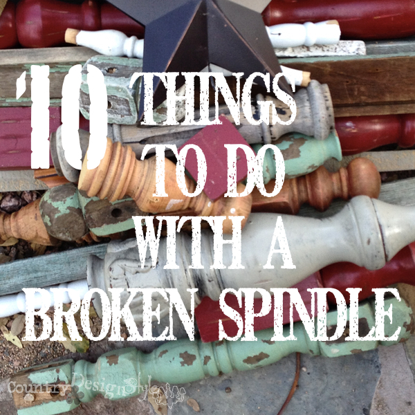 10-things-to-do-with-a-broken-spindle-sq