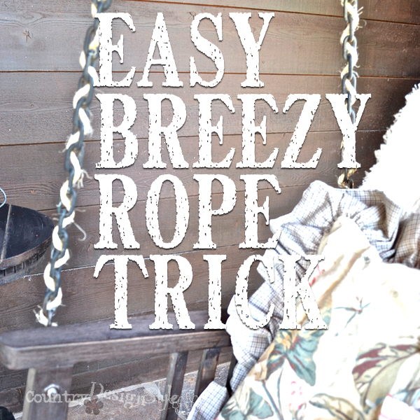 easy breezy rope trick http://countrydesignstyle.com #porchswing