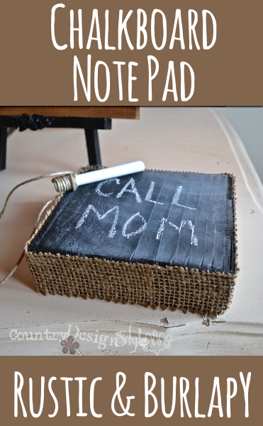 chalkboard note pad http://countrydesignstyle.com #chalkboard #chalk #notes #burlap