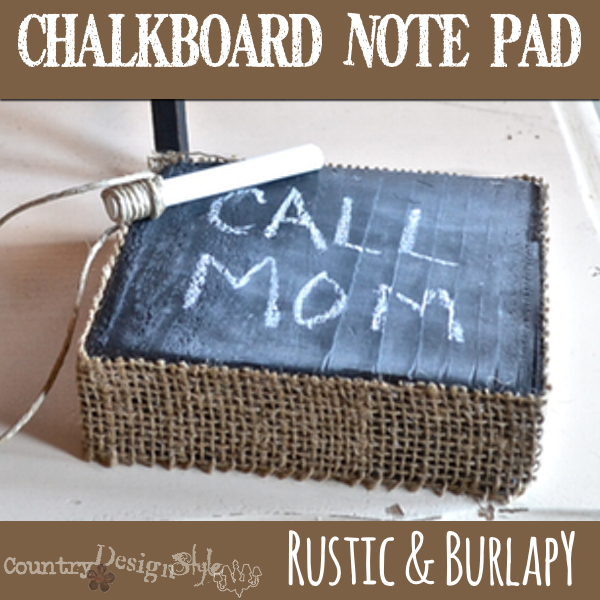 chalkboard note pad http://countrydesignstyle.com #burlap #chalk #notes