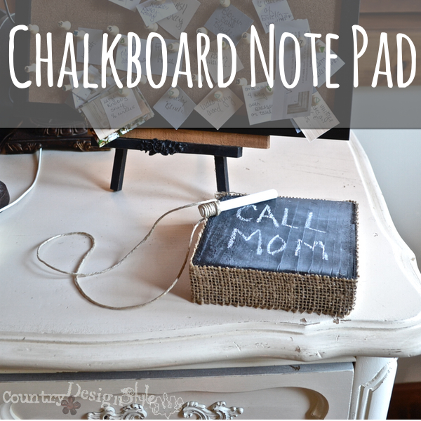 chalkboard note pad with burlap http://countrydesignstyle.com #chalkboard #notepad #burlap