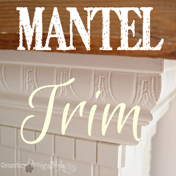 mantel trim http://countrydesignstyle.com #mantel #trim #moldings