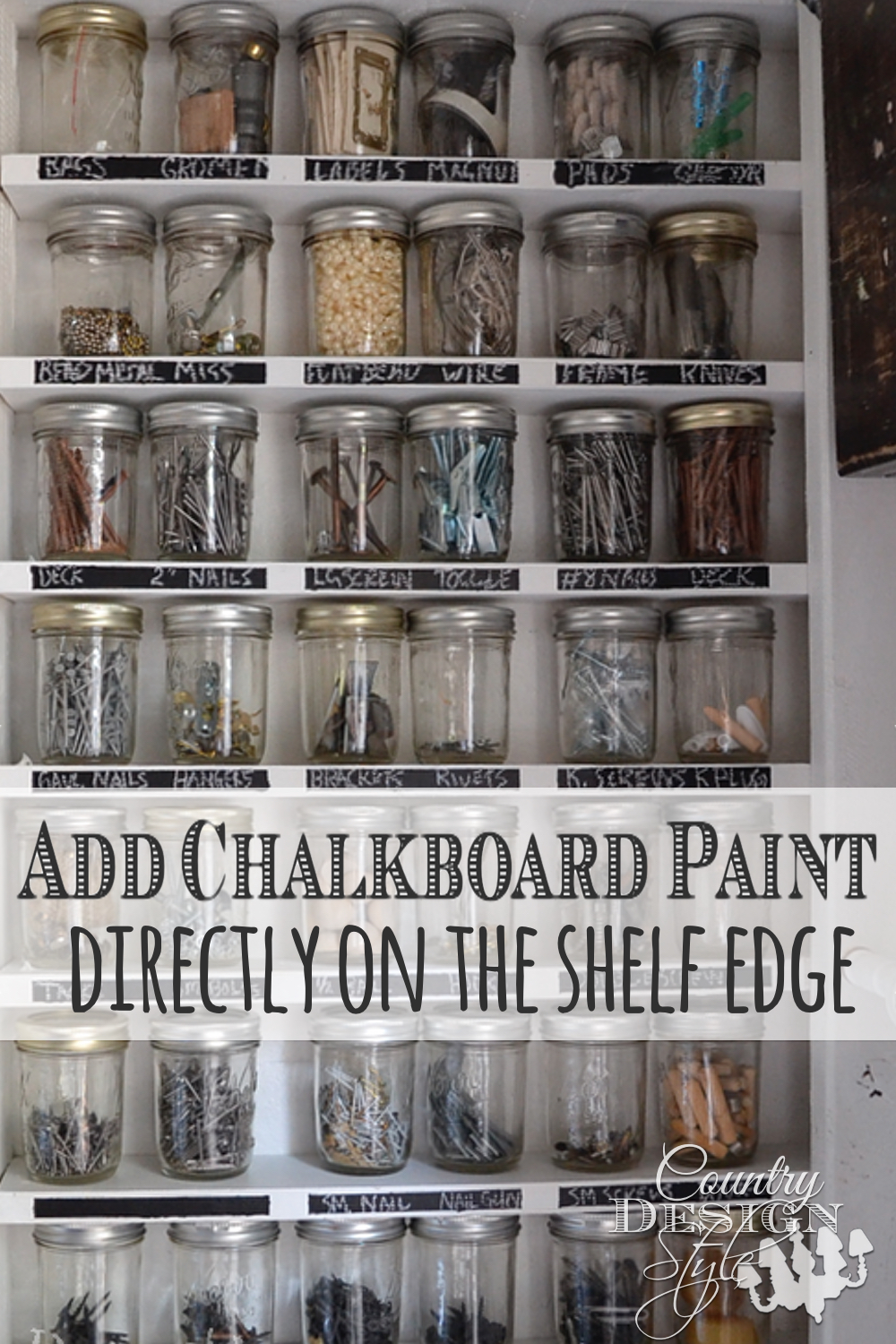 Easy way to stay organized. Add chalkboard paint directly on the shelf edge. Click to see the easy way I did this. Country Design Style.