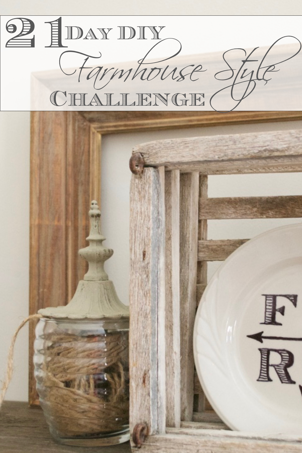 21 Day Farmhouse Challenge | Country Design Style | countrydesignstyle.com