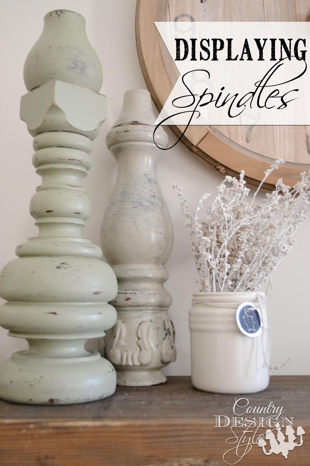 How to display and DIY projects using spindles.  Country Design Style