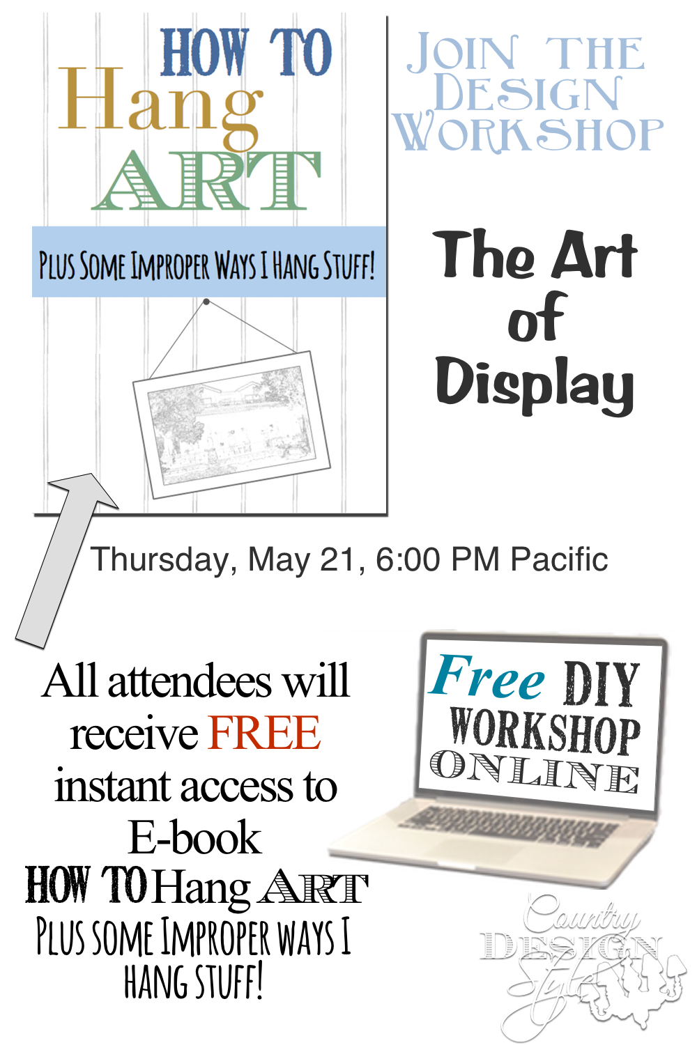 Join us for a LIVE webinar. Art of Display. Click to subscribe to Country Design Style and join the other DIYers each month for creative LIVE webinars.