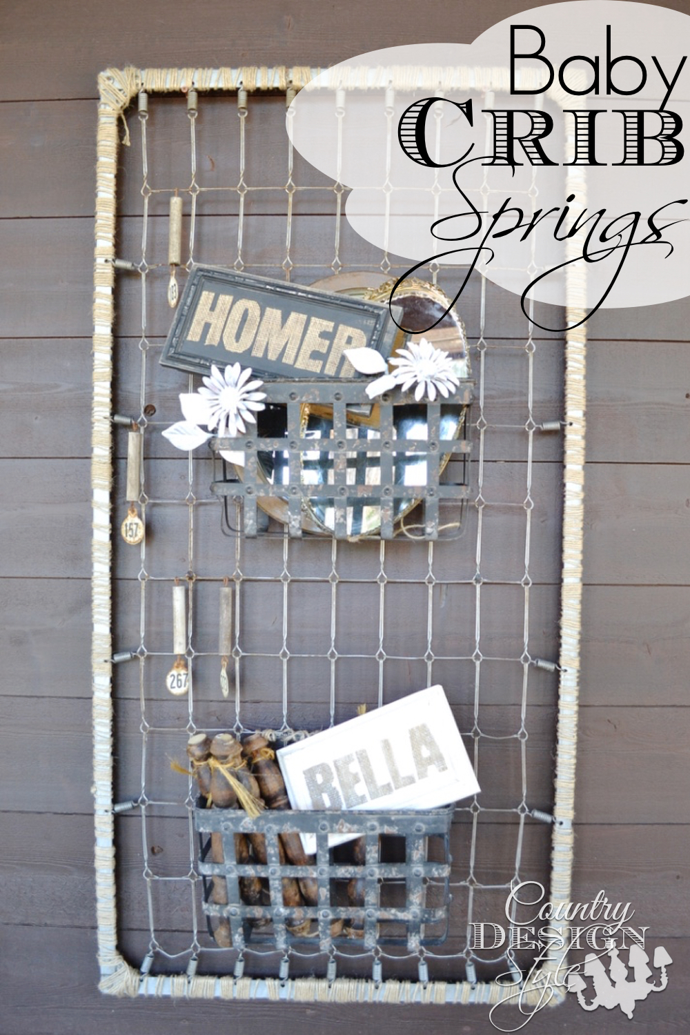 What would you do with baby crib springs?  I wrapping the metal frame with twine then hung fun junky stuff.  Including old cow tags.  Country Design Style