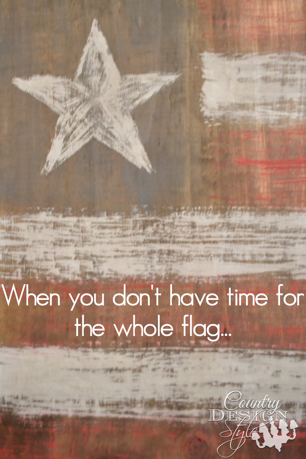 When you don't have time for the whole flag..make a piece of the flag. Rustic wood flag. Country Design Style