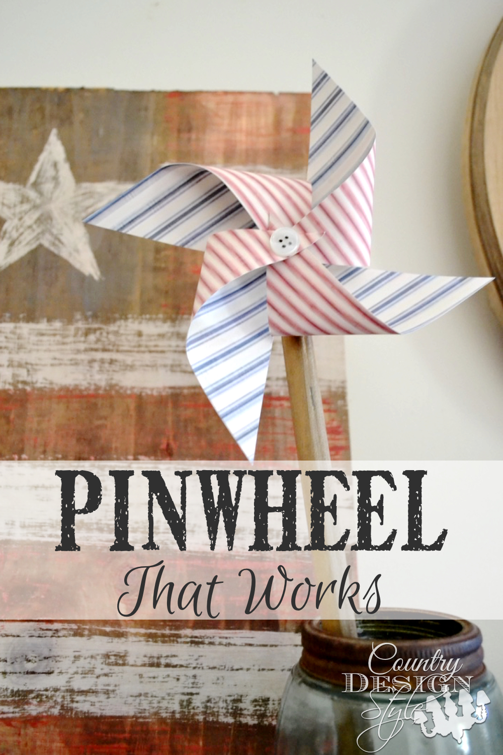 Are you adoring pinwheels? I figured out simple ways to make one that works. A fun and quick DIY project with farmhouse appeal. Country Design Style