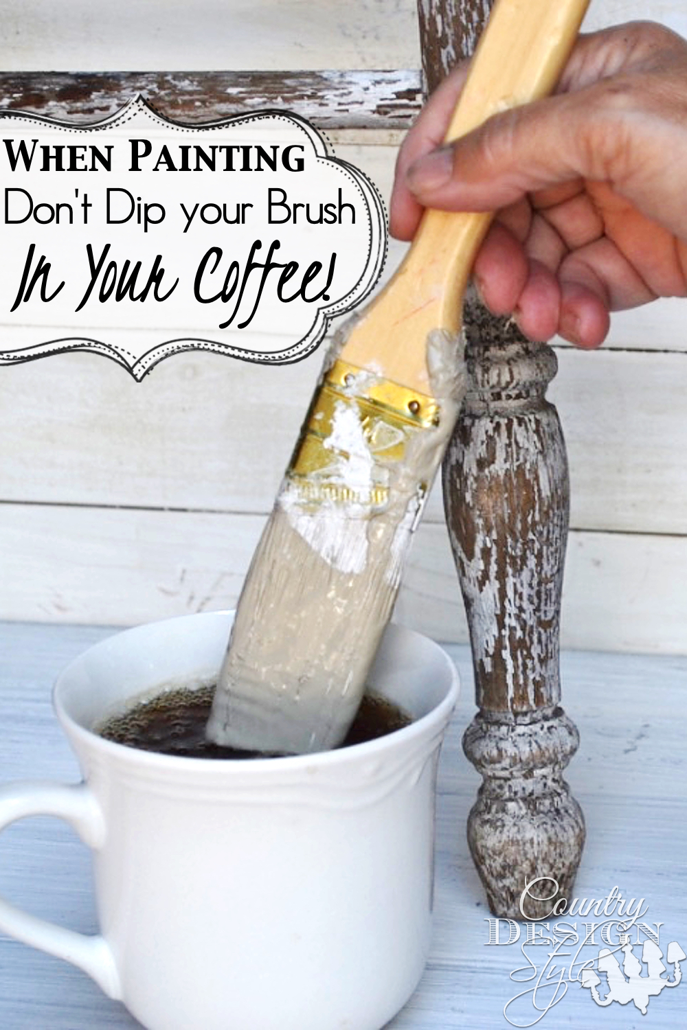 How many times have you dipped your brush in your coffee cup?? I've stopped counting. I couldn't paint my DIY projects without coffee. More chair painting tips on the website. Click to read more. Country Design Style