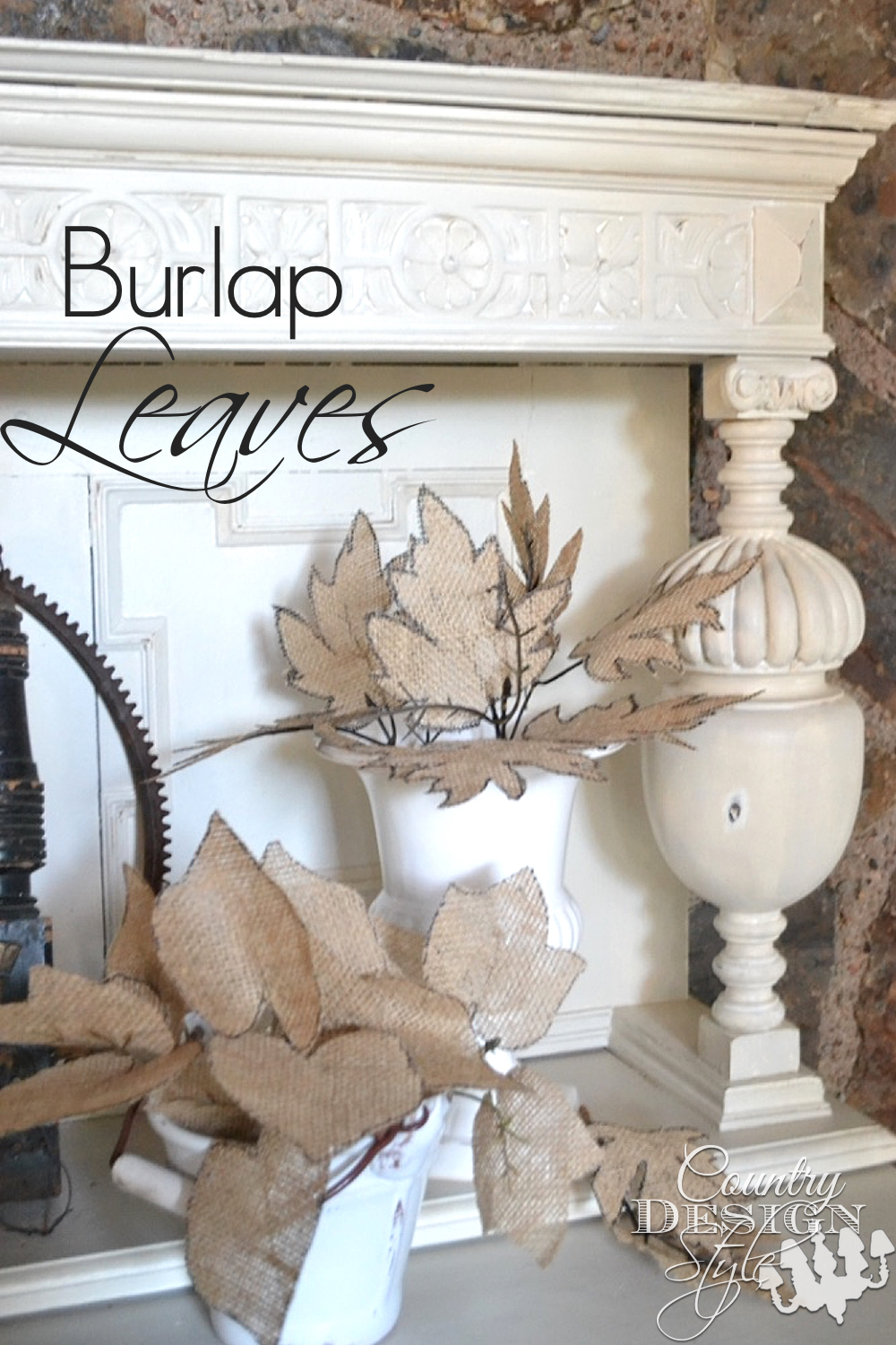 Simple tutorial on making burlap leaves from dollar store fall leaves. Add rustic fall to your living room. Country Design Style www.countrydesignstyle.com