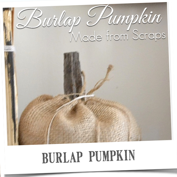 How to make a quick burlap pumpkin using scraps for you fall decorating ideas. Country Design Style www.countrydesignstyle.com