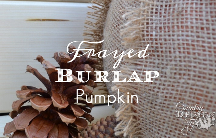 frayed-burlap-pumpkin-country-design-style-www.countrydesignstyle.com-fp