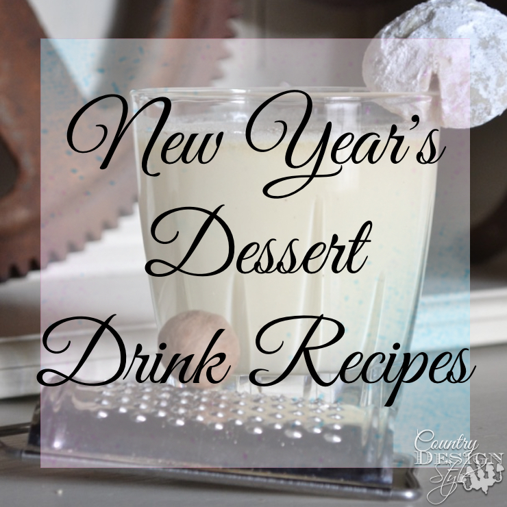 New Years Drink Recipes for Dessert| Country Design Style | countrydesignstyle.com