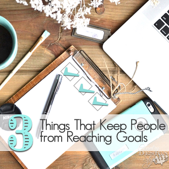 sidebar- 3 things that keep people from reaching goals | Country Design Style | countrydesignstyle.com