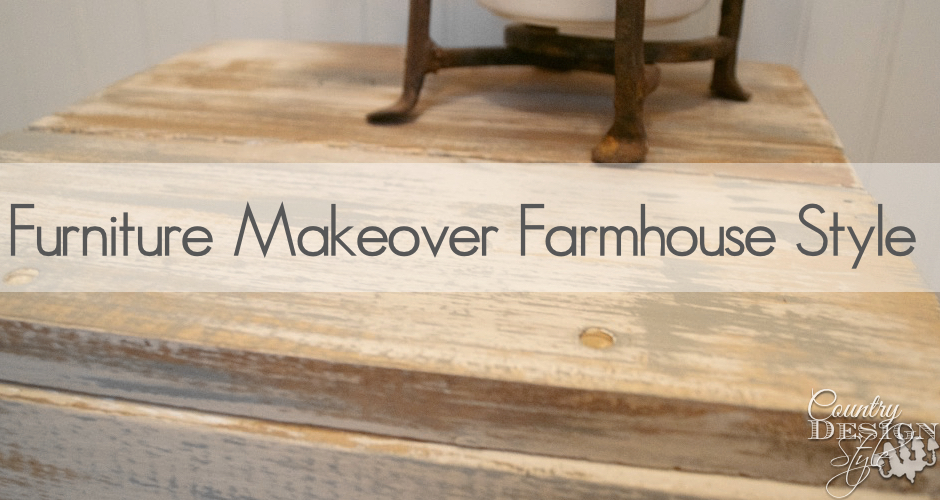 Furniture makeover farmhouse style FP | Country Design Style | countrydesignstyle.ocm