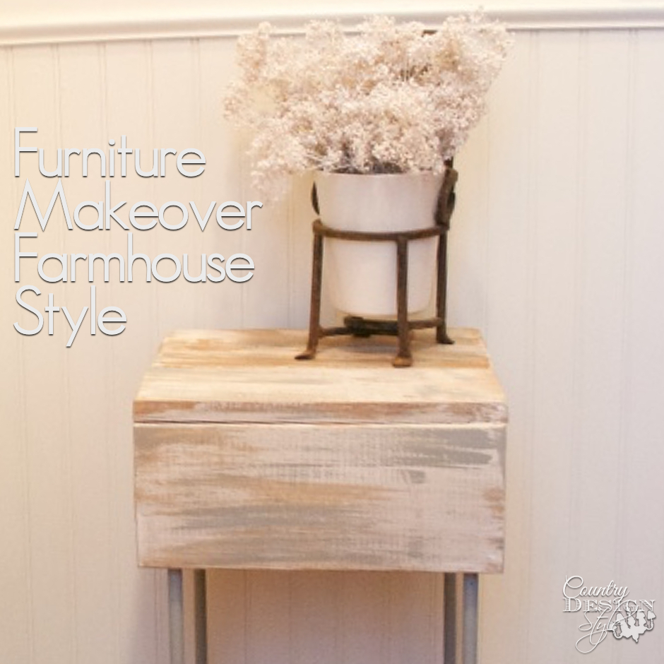 Furniture Makeover Farmhouse Style Country Design Style