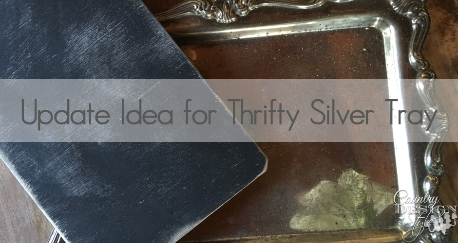 Update Idea for Thrifty Silver Tray   Country Design Style   countrydesignstyle.com