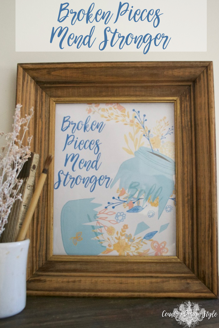 Broken Pieces Mend Stronger PN | Country Design Style | countrydesignstyle.com