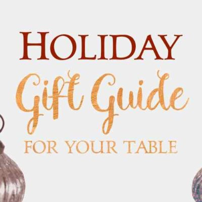 Holiday Gift Guide for your Table