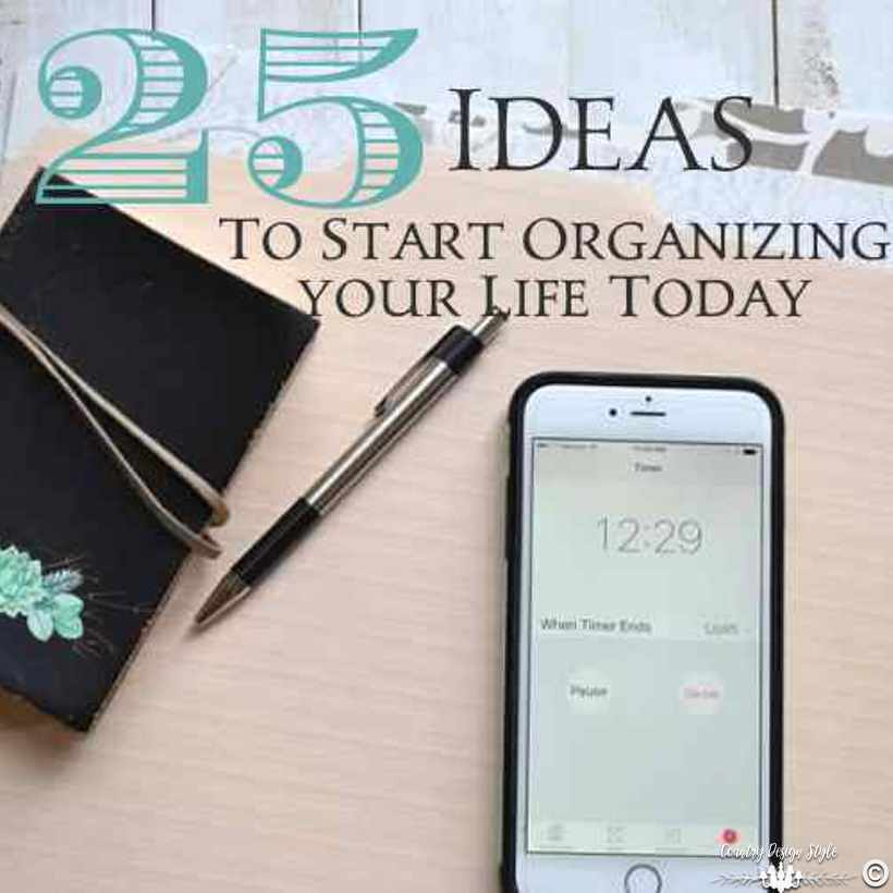 25 things to start Organizing today SQ | Country Design Style | countrydesignstyle.com