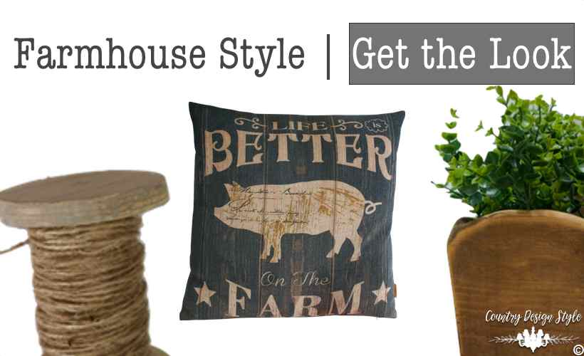 Farmhouse Style Get the Look main | Country Design Style | countrydesignstyle.com