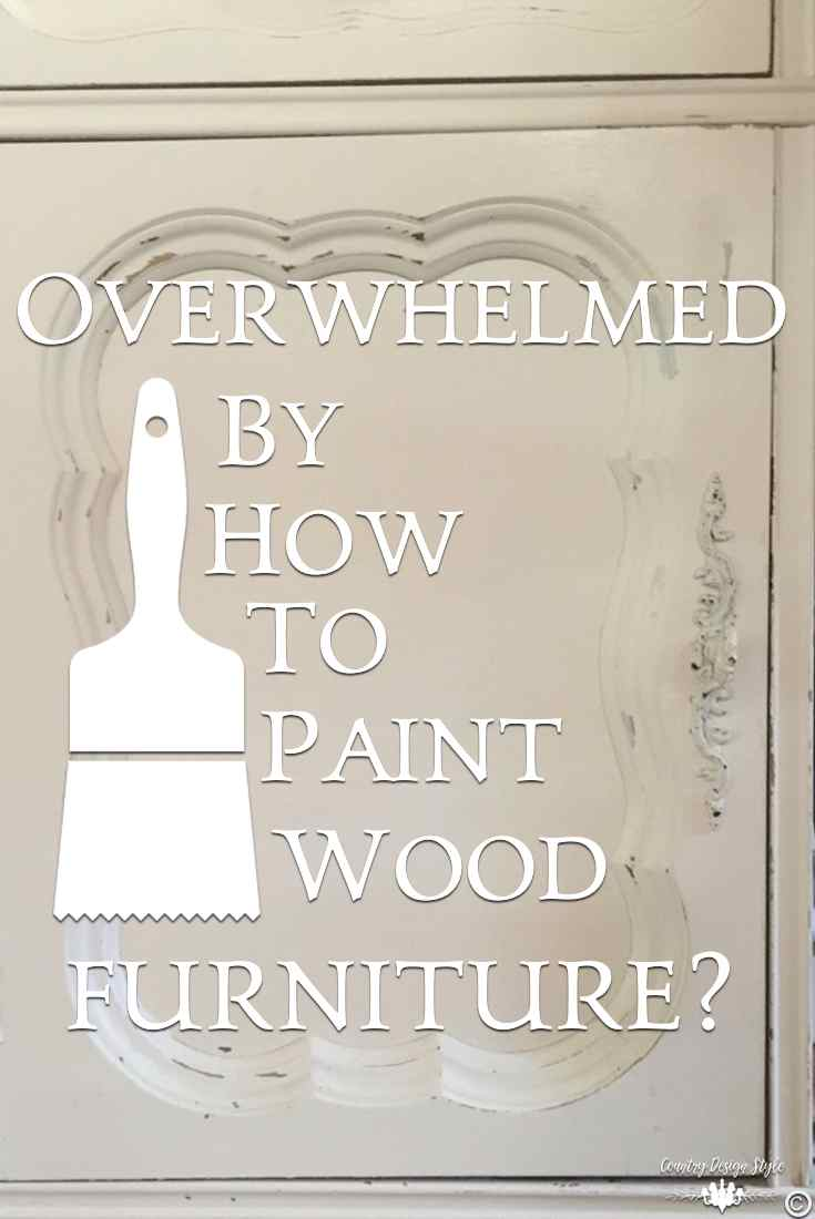 Overwhelmed-on-how-to-paint-wood-furniture PIN | Country Design Style | countrydesignstyle.com