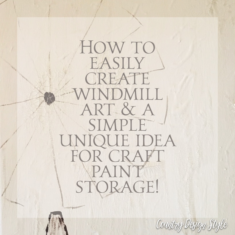 How to easily create windmill art and craft storage | Country Design Style | countrydesignstyle.com