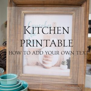 Grab your kitchen printable and learn how o add your own text.
