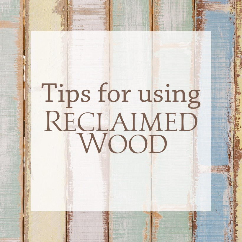 Tips for painted reclaimed wood