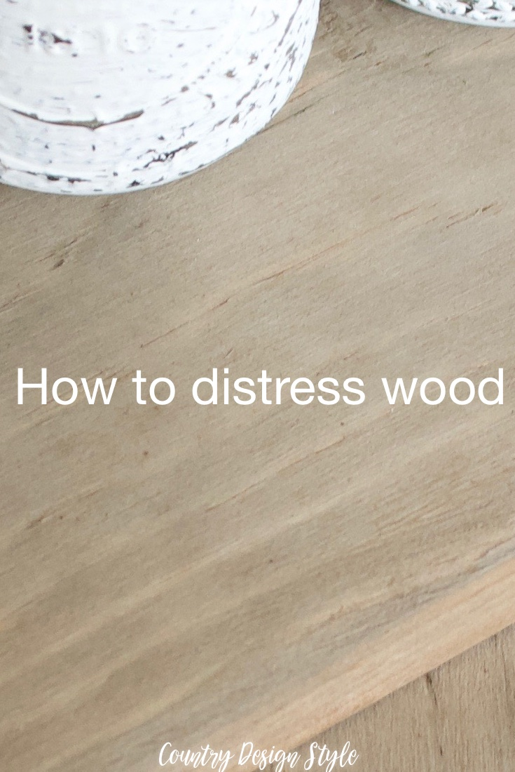 How to distress wood, no hammer involved