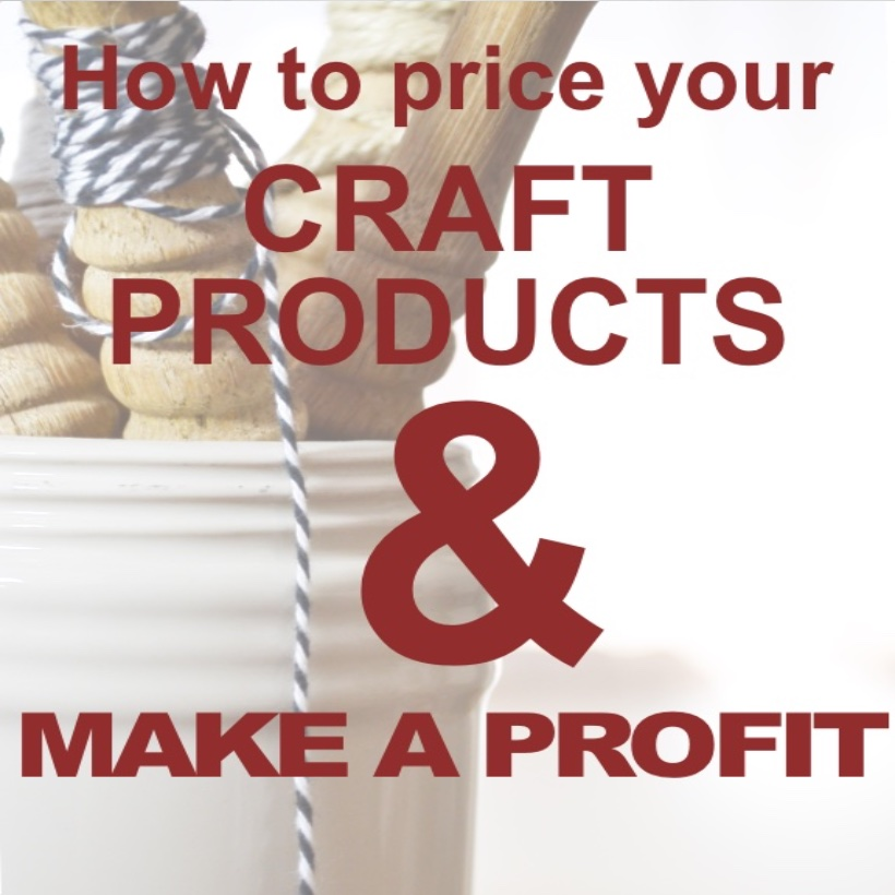 How To Price Your Craft Product And Make A Profit Country Design Style